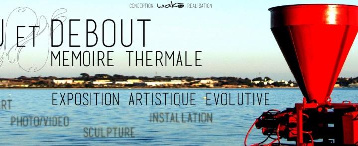 Exposition D'eau et Debout – mémoire thermale de Balaruc-les-bains – 13 mars au 15 septembre 2015