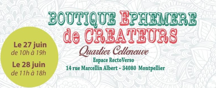 Boutiques éphémères de créateurs – Celleneuve – 27/28 juin 2015