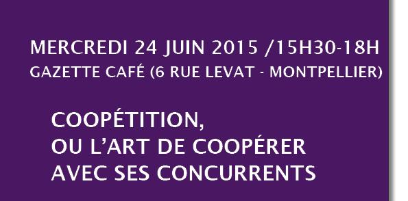 J-1 – Table ronde : Coopétition, ou l'art de coopérer avec ses concurrents – 24 juin 2015 – Gazette café