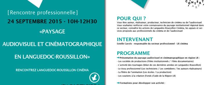 """Rencontre professionnelle """"Paysage audiovisuel et cinématographique en LR"""" – 24/09/15"""