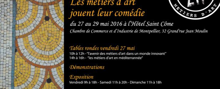 Les métiers d'art jouent leur comédie – 27-29 mai 2016 – Hôtel St-Côme