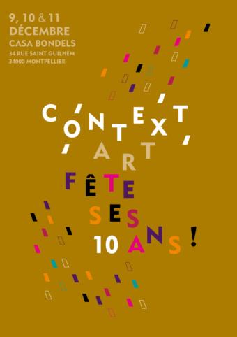 Context'Art fête ses 10 ans !! Ça va être la fête les 9, 10 et 11 décembre à la Casa bondels!