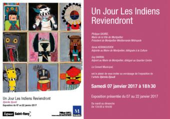 Expo Djemila Djoudi… Un jour les indiens reviendront…Galerie St Ravy…Vernissage 7 janvier 2017