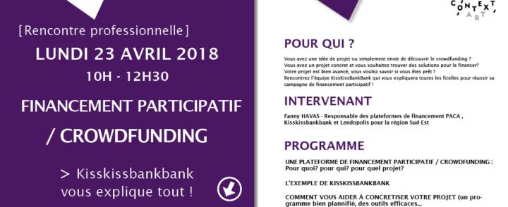 """Rencontre professionnelle """"Financement participatif / crowdfunding, Kisskissbankbank vous explique tout !"""" 23 avril 2018"""